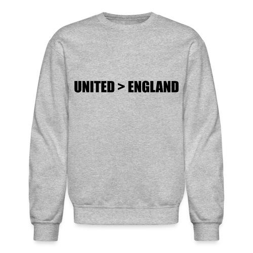 United better than England - Crewneck Sweatshirt