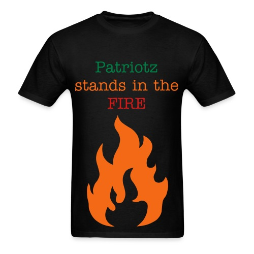 Patriotz Stands in the Fire Tee - Men's T-Shirt