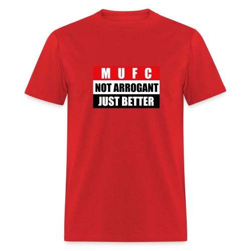 Not arrogant just better - Men's T-Shirt