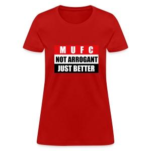 Not arrogant just better - Women's T-Shirt