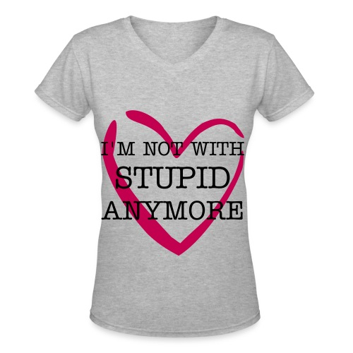 I'M NOT WITH STUPID ANYMORE grey v-neck. - Women's V-Neck T-Shirt