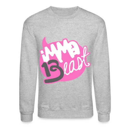 Class of 2013 - imma Beast (pinkcolour)   - Crewneck Sweatshirt