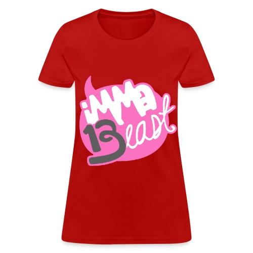 Class of 2013 - imma Beast (pinkcolour)   - Women's T-Shirt