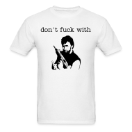 T-Shirts ~ Men's T-Shirt ~ dont fuck with chuck
