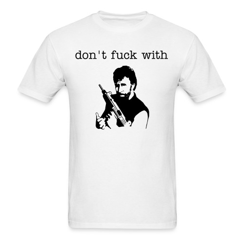 dont fuck with chuck - Men's T-Shirt