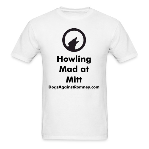Dogs Against Romney Howling Mad Tee - Men's T-Shirt