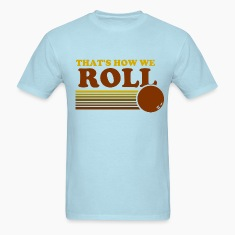 we_roll T-Shirts