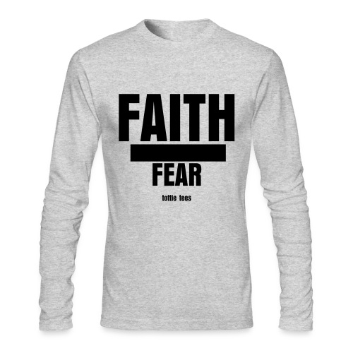 Faith Over Fear - Men's Long Sleeve T-Shirt by Next Level