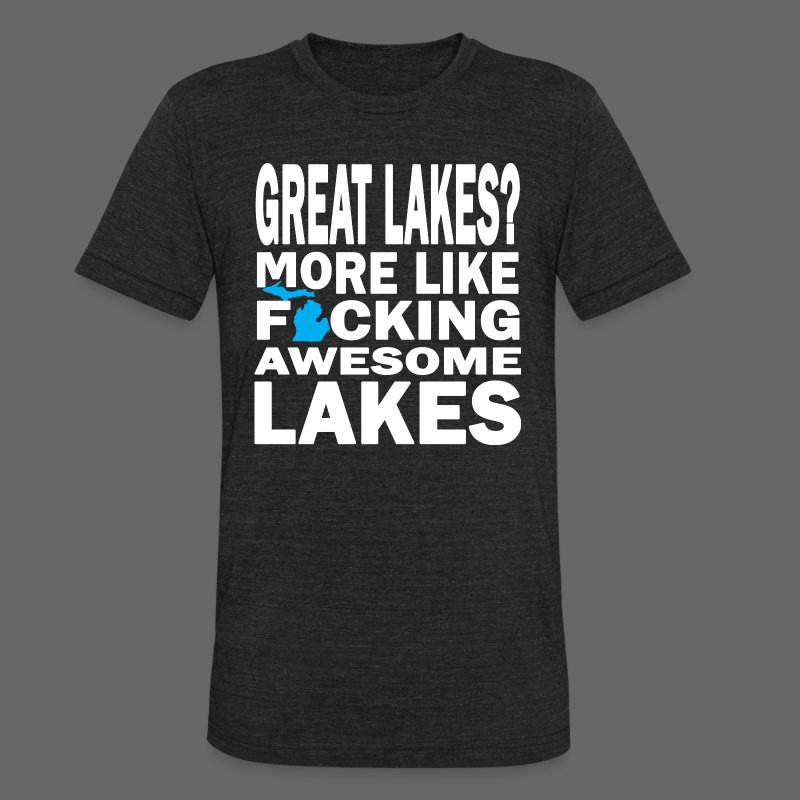 Great Lakes? - Unisex Tri-Blend T-Shirt by American Apparel