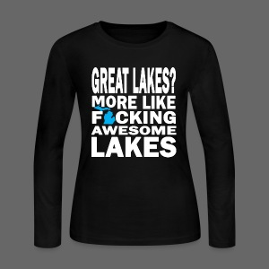 Great Lakes? - Women's Long Sleeve Jersey T-Shirt