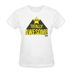 Super Totally Awesome! - Women's T-Shirt