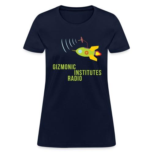 Gizmonic Institutes Radio! - Women's T-Shirt