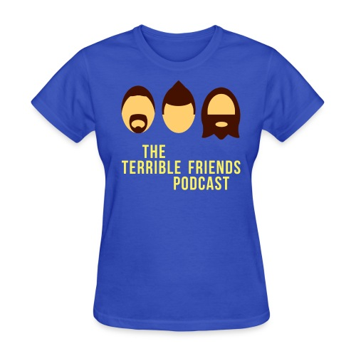 The Terrible Friends Podcast! - Women's T-Shirt