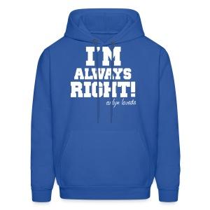 I'm Always Right! - Men's Hoodie