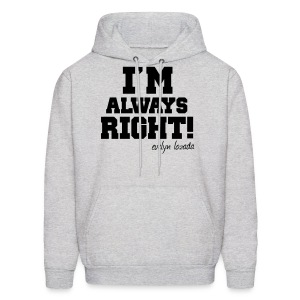I'm Always Right! - Men's Hoodie