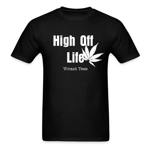 Men's T-Shirt - High off Drugs? Noooooo High Off Life!!
