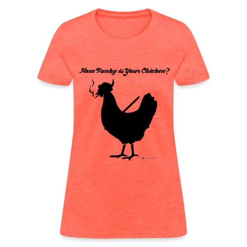 How Funky is Your Chicken? (Women's) - Women's T-Shirt