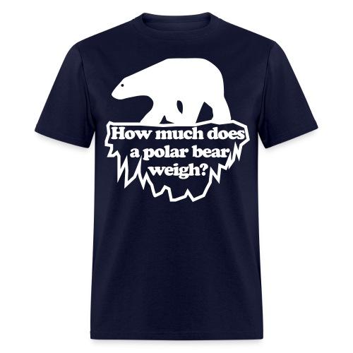 How much does a polar bear weigh? Shirt - Men's T-Shirt