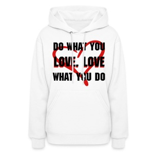 Do What You Love - Women's Hoodie