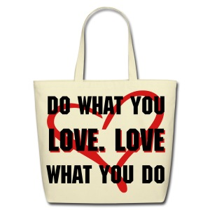 Do What You Love - Eco-Friendly Cotton Tote