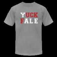 T-Shirts ~ Men's T-Shirt by American Apparel ~ YUCK FALE!