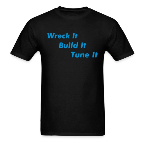 Wreck It Build It Tune It - Men's T-Shirt
