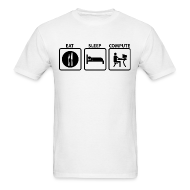 T-Shirts ~ Men's T-Shirt ~ Eat Sleep Compute