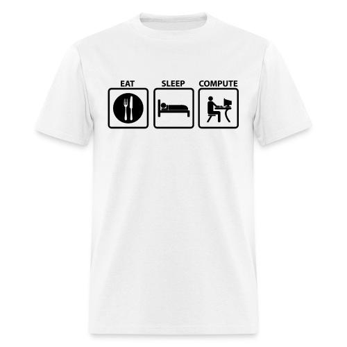 Eat Sleep Compute - Men's T-Shirt