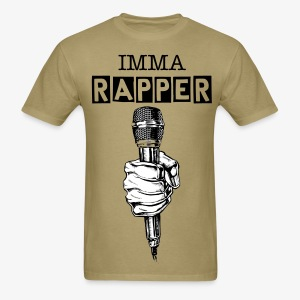 IMMA RAPPER - Men's T-Shirt
