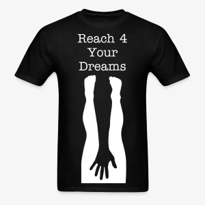 Reach 4 your Dreams - Men's T-Shirt