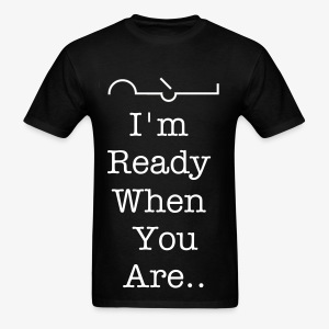 I'm Ready - Men's T-Shirt