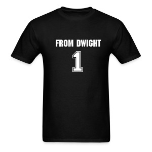 FROM DWIGHT #1 - Men's T-Shirt