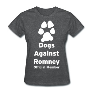 Official Dogs Against Mitt Romney Dog On Roof Story T-Shirt - Women's T-Shirt