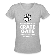 T-Shirts ~ Women's V-Neck T-Shirt ~ Official Dogs Against Romney Never Forget Crate Gate Women's V-neck Tee