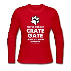 Official Dogs Against Romney Never Forget Crate Gate Women's Long Sleeve Tee  - Women's Long Sleeve Jersey T-Shirt