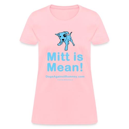 Dogs Against Romney Mitt is Mean Women's Tee - Women's T-Shirt