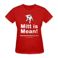 T-Shirts ~ Women's T-Shirt ~ Contribute to DogPAC Mitt is Mean Womens Tee