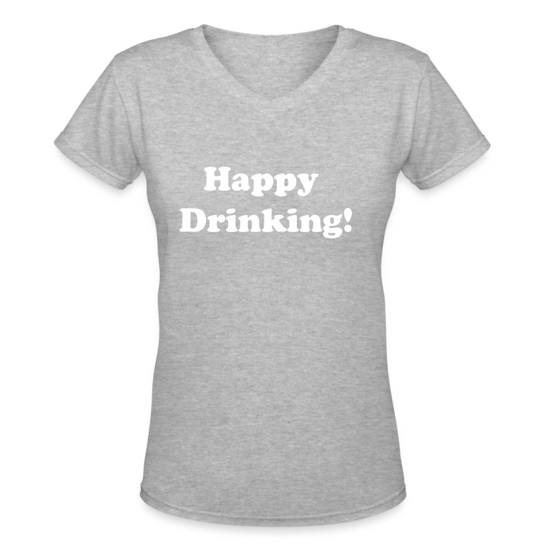 Womens V- Neck Happy Drinking White Writing - Women's V-Neck T-Shirt