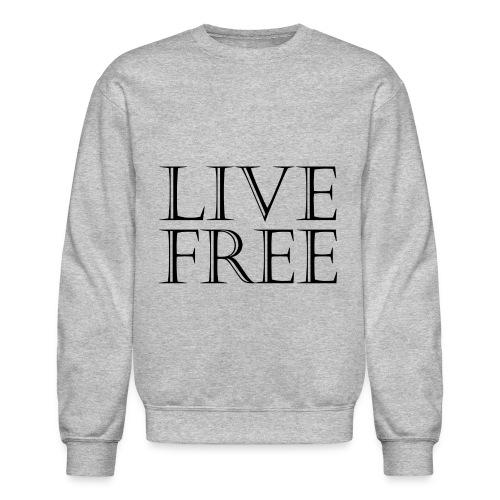 Live Free crewneck - Crewneck Sweatshirt