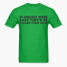 if squats were easy... T-Shirts