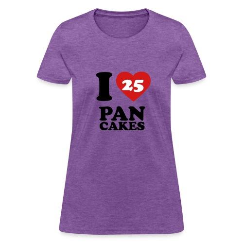 I Love Pancakes!- Women's - Women's T-Shirt