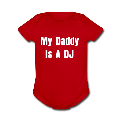 My Daddy Is A DJ  w/ white lettering - Organic Short Sleeve Baby Bodysuit