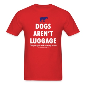 Official Mitt Romney Dog Dogs Arent Luggage 2-Color Tee - Men's T-Shirt
