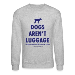 Official Dogs Against Romney Dogs Arent Luggage Sweatshirt - Crewneck Sweatshirt