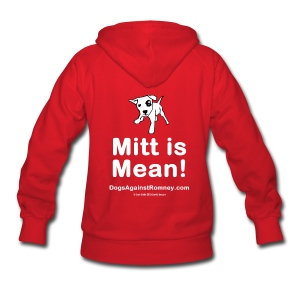 Official Dogs Against Romney Mitt is Mean Women's Hoodie - Women's Hoodie