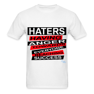 MEN'S B/HATERS: HAVING ANGER TOWARDS EVERYONE REACHING SUCCESS - Men's T-Shirt