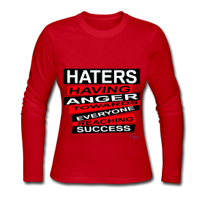LADY'S B/HATERS: HAVING ANGER TOWARDS EVERYONE REACHING SUCCESS - Women's Long Sleeve Jersey T-Shirt