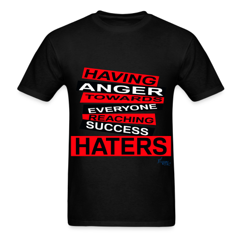 MEN'S R/HATERS: HAVING ANGER TOWARDS EVERYONE REACHING SUCCESS - Men's T-Shirt