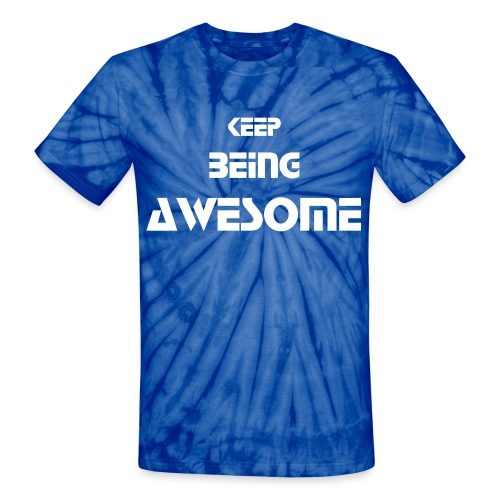 Keep Being Awesome Tie Dye Shirt - Unisex Tie Dye T-Shirt