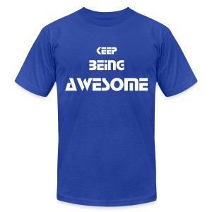 Keep Being Awesome - White Text - Mens - Men's T-Shirt by American Apparel